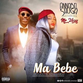 "Music: Annabel Shuga – ""Ma Bebe"" ft. Mr. 2Kay"