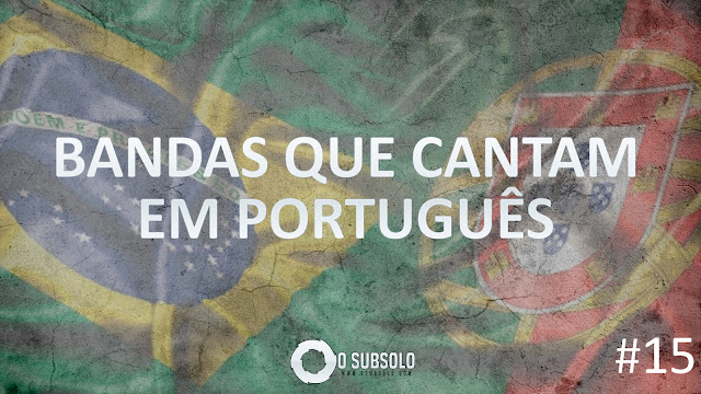 O SUBSOLO | TOPFIVE BANDAS QUE CANTAM EM PORTUGUÊS #15