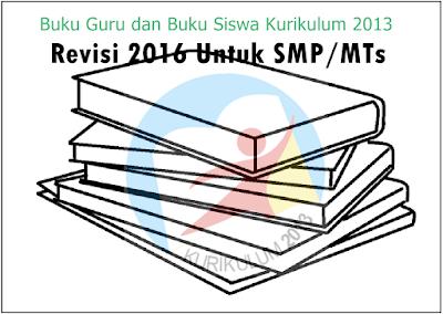 Buku Guru dan Buku Siswa Kurikulum 2013 Revisi 2016 Untuk SMP/MTs
