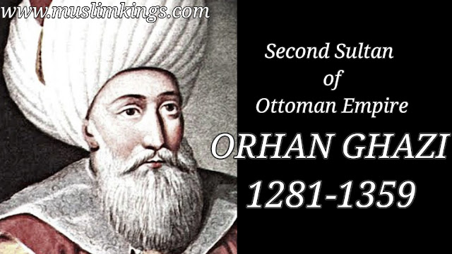 Orhan ghazi the secon Sultan of Ottoman Empire