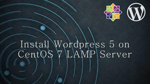 Install Wordpress 5 on CentOS 7 LAMP Server
