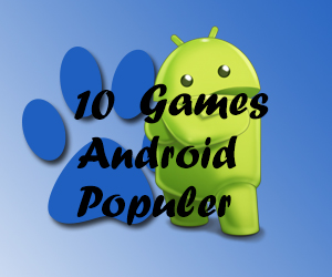 10 Games Android Terpopuler 2013
