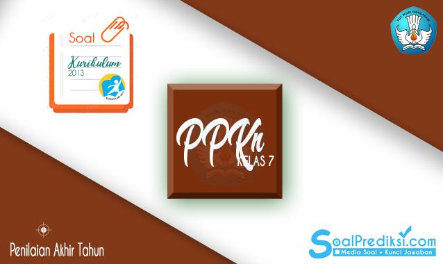 Latihan Soal PAT PPKN / PKn SMP Kelas 7