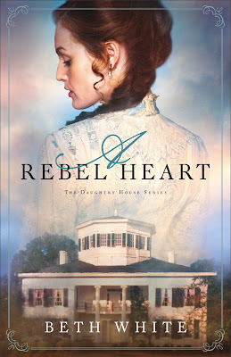 A Rebel Heart (The Daughtry House Series #1) by Beth White