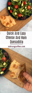 Simple midweek lunch, cheese and ham quesadillas
