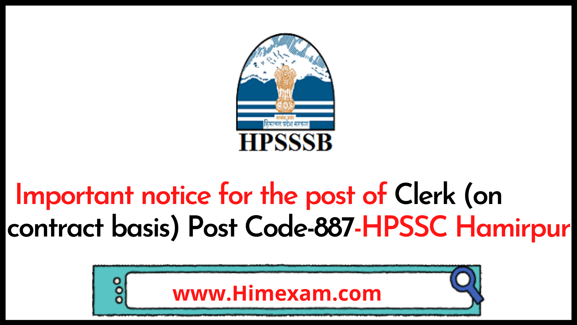 Important notice for the post of Clerk (on contract basis) Post Code-887-HPSSC Hamirpur