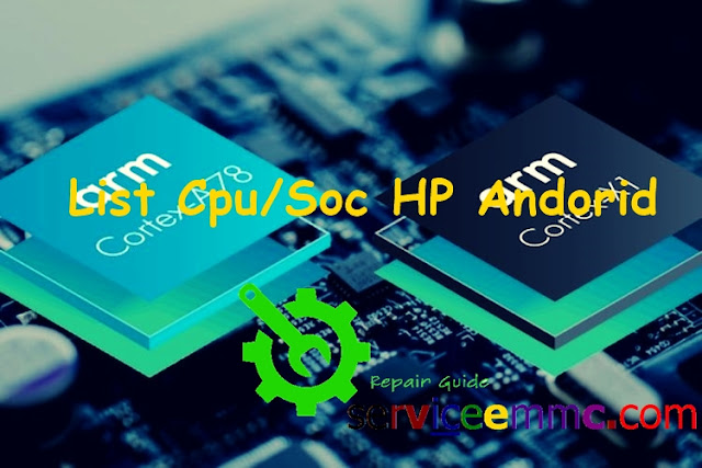 Persamaan Cpu/Soc Semua Model Hp Android