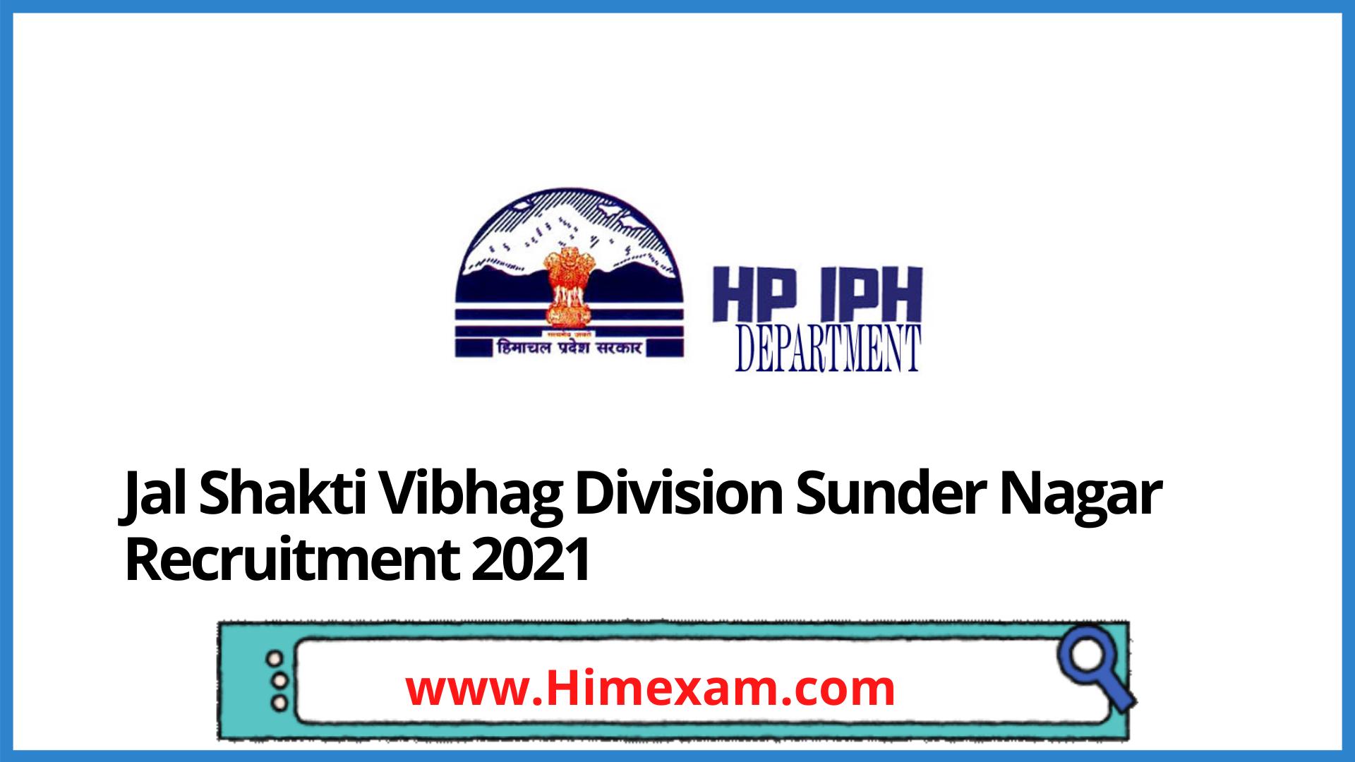 Jal Shakti Vibhag Division Sunder Nagar Recruitment 2021