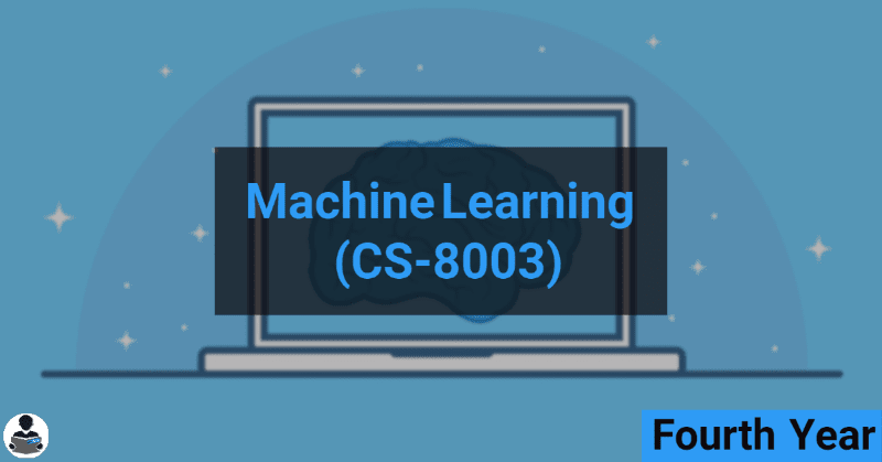 Machine Learning (CS-8003) RGPV notes CBGS Bachelor of engineering