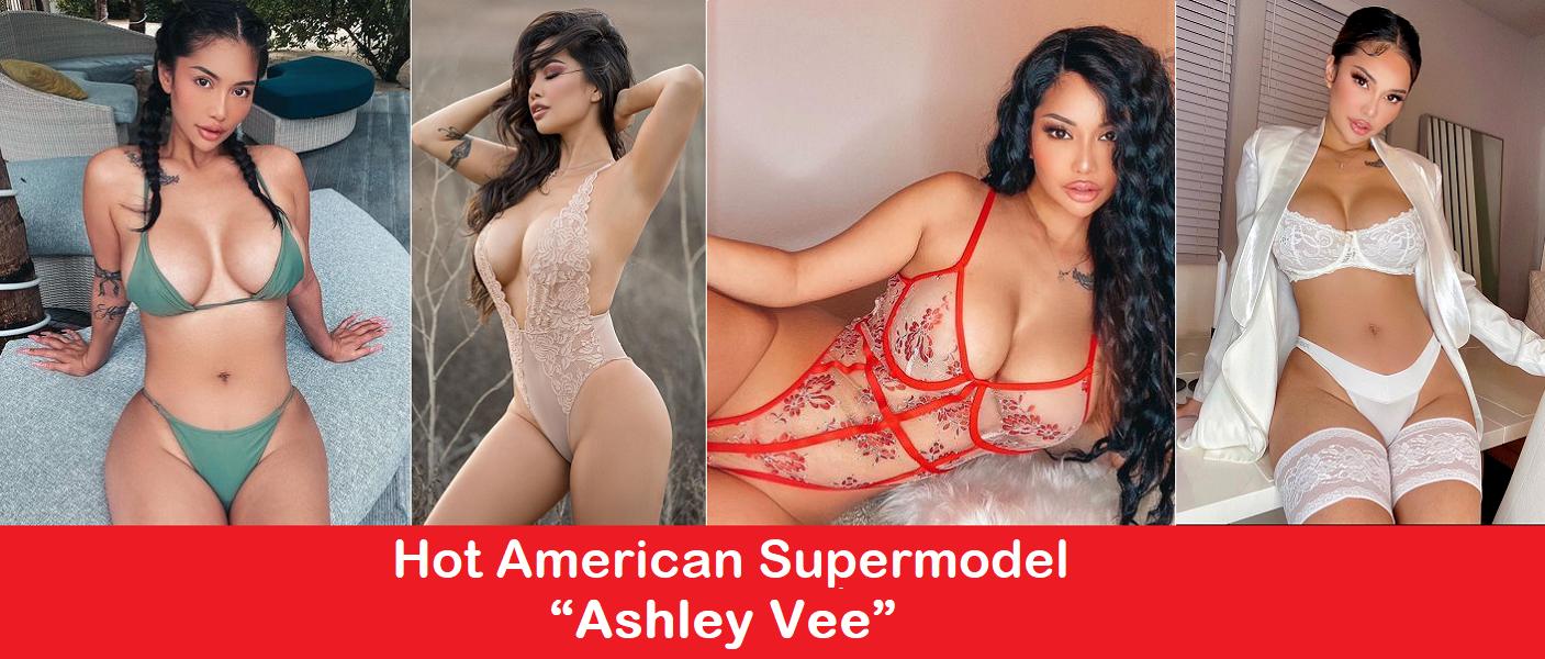 "Hot American Supermodel ""Ashley Vee""."