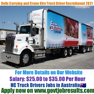 Bells Carrying and Crane Hire Service HC Truck Driver Recruitment 2021-22