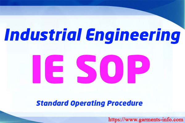 2392618fa5d IE SOP | Standard Operating Procedure of Industrial Engineering Department  | Garments-Info