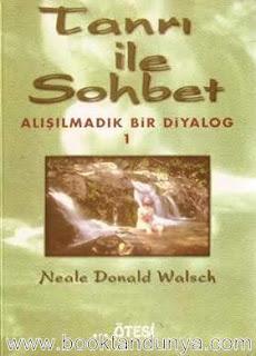 Neale Donald Walsch - Tanrı İle Sohbet Alışılmadık Bir Diyalog 1