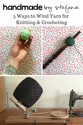 3 Ways to Wind Yarn for Knitting & Crocheting