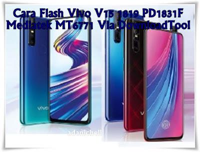 Cara Flash Vivo V15 1819 PD1831F Mediatek MT6771 Via DownloadTool