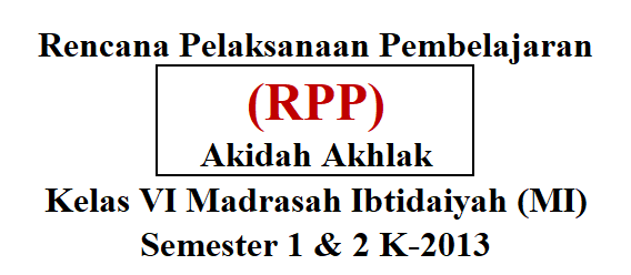RPP Khusus Akidah Akhlak Kelas 6 MI Semester 1 dan 2 Hasil Revisi
