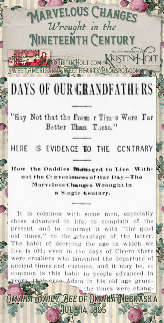 Kristin Holt | Marvelous Changes Wrought in the Nineteenth Century. Heading of article published in Omaha Daily Bee of Omaha, Nebraska on July 14, 1895.