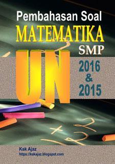 Ebook Pembahasan Soal Matematika SMP UN 2016 dan 2015
