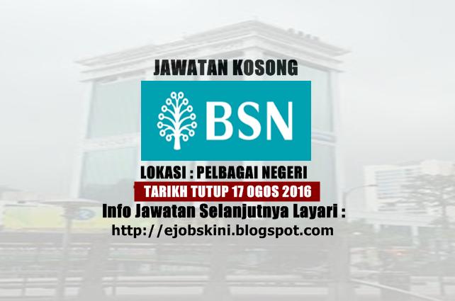 Jawatan Kosong Bank Simpanan Nasional (BSN) - 17 Ogos 2016