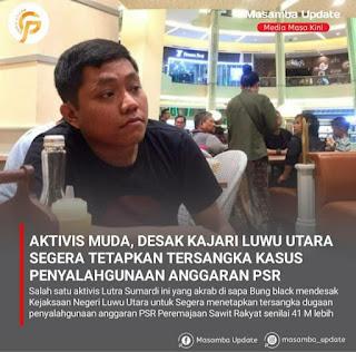 Diduga Ada Penyalahgunaan Anggaran PSR Sebesar 41 M, Aktivis Pemuda Luwu Utara Desak Kejaksaan Tetapkan Tersangka