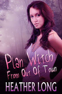 NEW RELEASE – Plan Witch From Out of Town by Heather Long