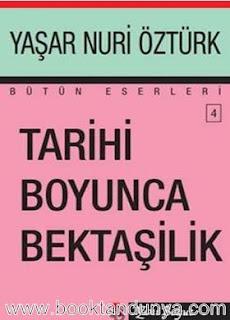 Yaşar Nuri Öztürk - Tarihi Boyunca Bektaşilik