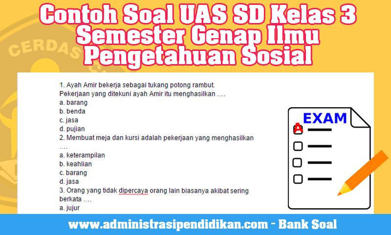 Contoh Soal UAS SD Kelas 3 Semester Genap Ilmu Pengetahuan Sosial