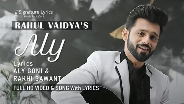 ALY Lyrics - Rahul Vaidya - Ft. Aly Goni & Jasmin Bhasin