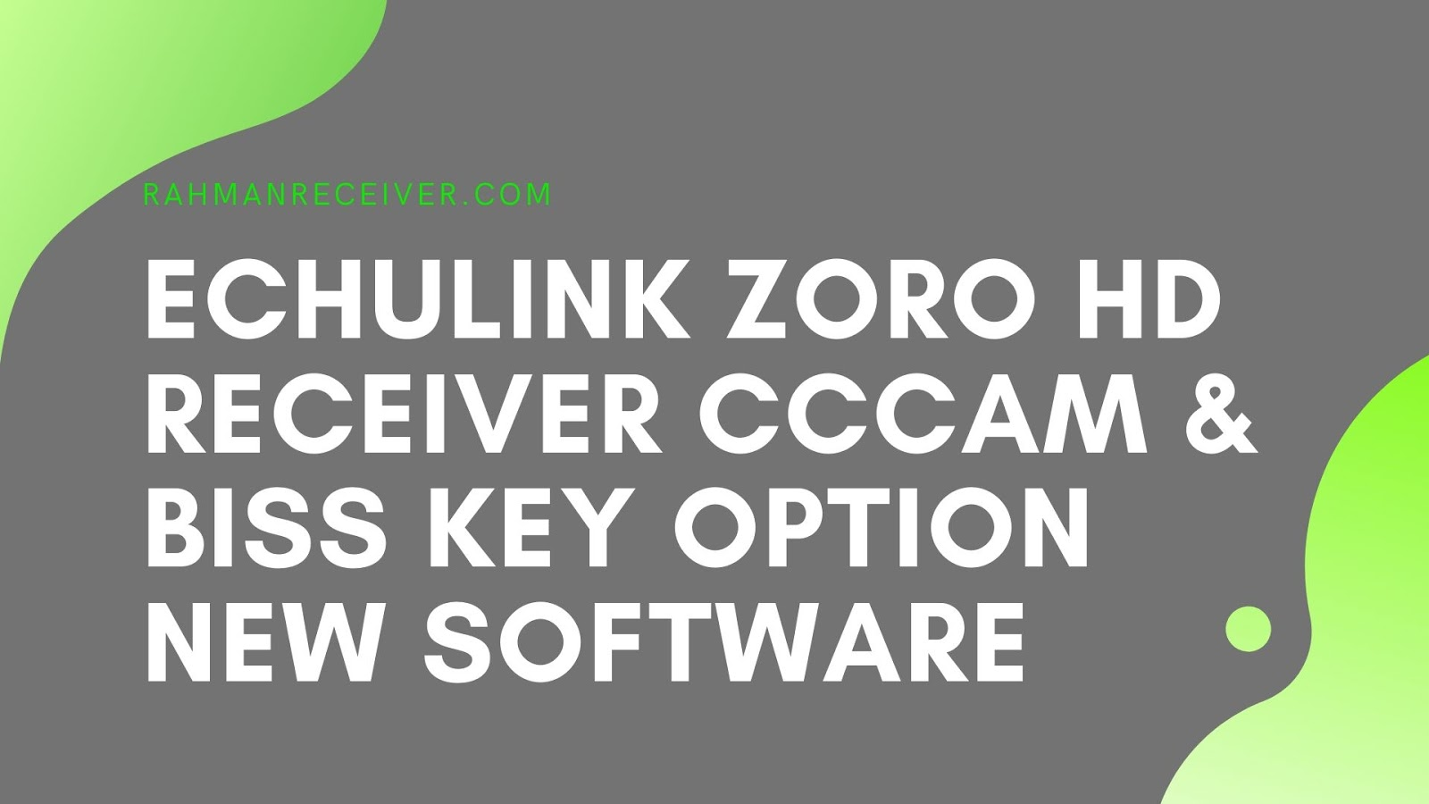 ECHOLINK ZORO HD RECEIVER CCCAM & BISS KEY OPTION NEW SOFTWARE 18 OCTOBER 2019