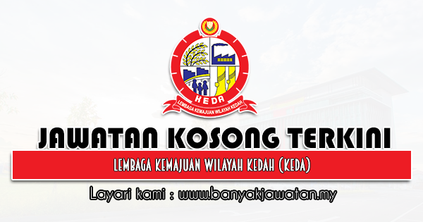 Jawatan Kosong 2021 di Lembaga Kemajuan Wilayah Kedah (KEDA)