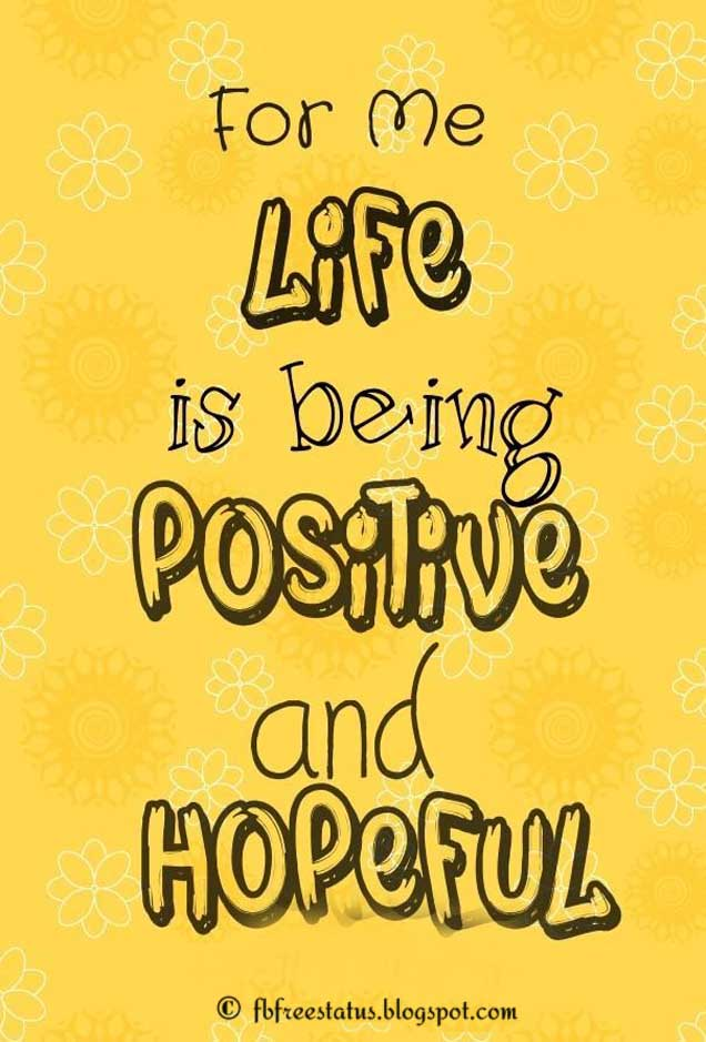 For me, life is about being positive and hopeful. - Billy Porter Quote