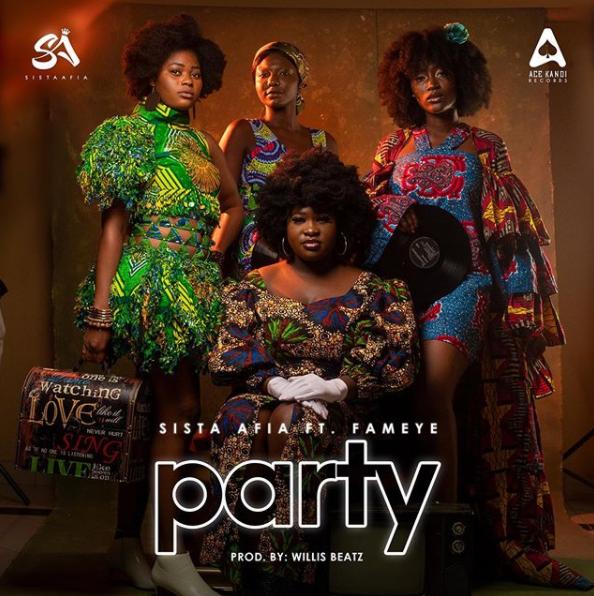 Sista Afia – Party Ft Fameye (Prod. by Willis Beatz)-Promohitz