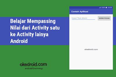 Belajar Mempassing Nilai dari Activity satu ke Activity lainya Android