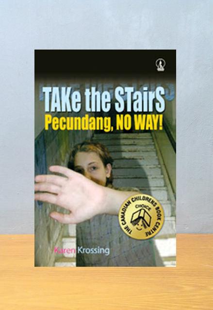 TAKE THE STAIRE PECUNDANG NO WAY, Karen Krossing