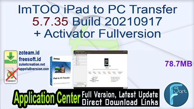 ImTOO iPad to PC Transfer 5.7.35 Build 20210917 + Activator Fullversion