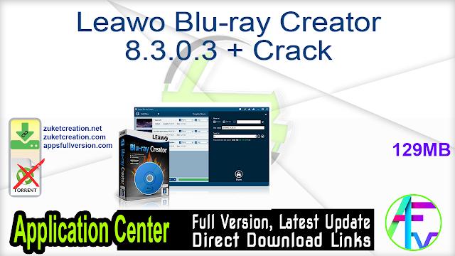 Leawo Blu-ray Creator 8.3.0.3 + Crack