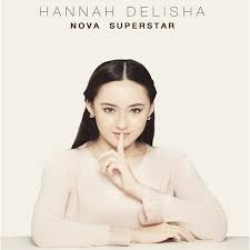 Hannah Delisha Nova Superstar Lirik Lagu