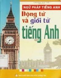 Ngữ Pháp Tiếng Anh - Động Từ Và Giới Từ Tiếng Anh - Chi Mai