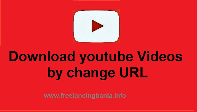 how to download youtube video changing URL