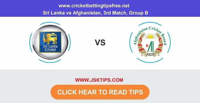 Sri Lanka vs Afghanistan, 3rd Match Group B Cricket Betting Tips