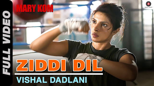 DIL YEH ZIDDI HAI from Mary Kom
