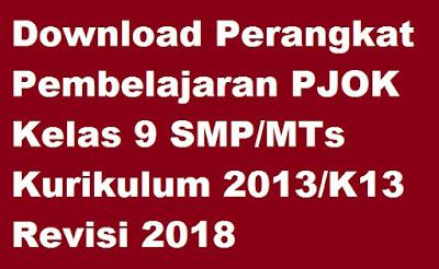 Download Perangkat Pembelajaran PJOK Kelas 9 SMP/MTs Kurikulum 2013/K13 Revisi 2018