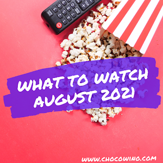 What to Watch August 2021
