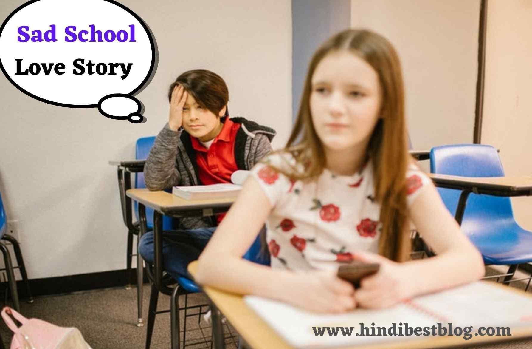 Sad School Love Story
