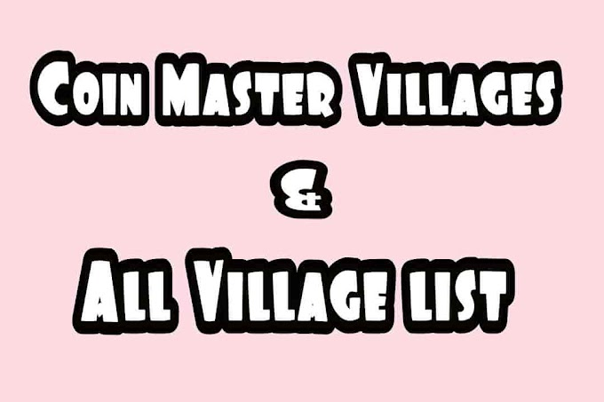Coin Master Villages - Liste de tous les villages et tactiques de Coin Master