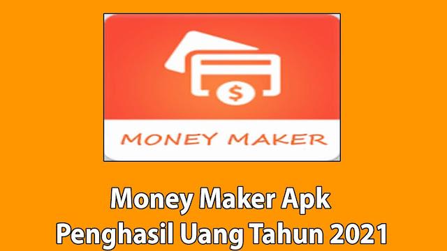 Money Maker Apk Penghasil Uang