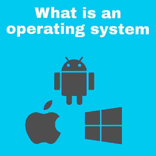 What is an operating system and its types ?