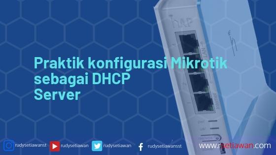 Praktik konfigurasi Mikrotik sebagai DHCP server