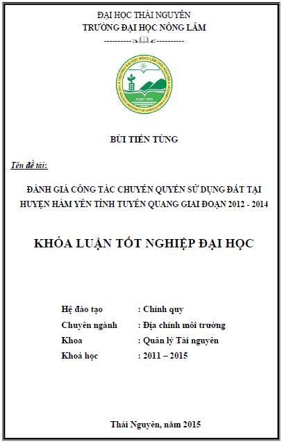 Đánh giá công tác chuyển quyền sử dụng đất tại huyện Hàm Yên tỉnh Tuyên Quang giai đoạn 2012 – 2014