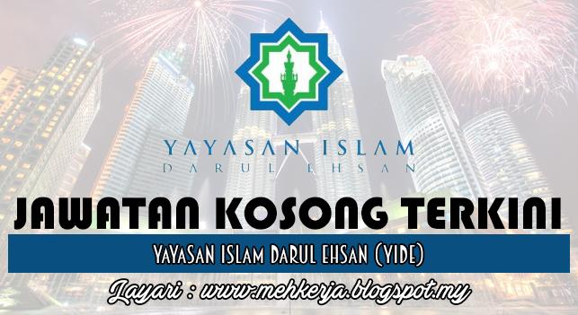 Jawatan Kosong Terkini 2016 di Yayasan Islam Darul Ehsan